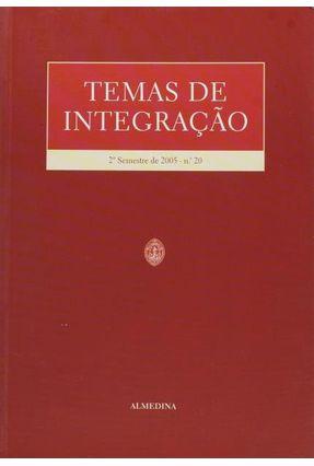 Temas De Integração - 2.º Semestre De 2005 - N.º 20 - Associação de Estudos Europeus | Hoshan.org
