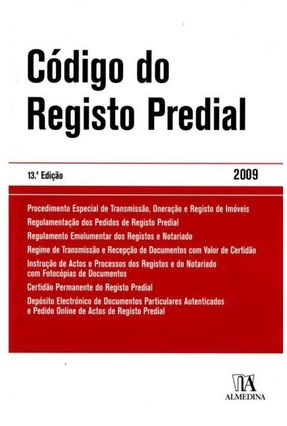 Código Do Registo Predial - Col. Textos Da Lei - 13ª Ed. 2009 - Almedina   Hoshan.org