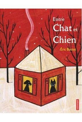 Entre Chat Et Chien - Eric Battut   Hoshan.org