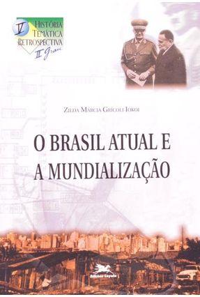 O Brasil Atual e A Mundializacao -C. Hist Tem - Iokoi,Zilda Marcia Gricoli | Nisrs.org