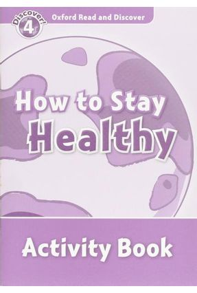 Oxford Read And Discover - Level 4 - How To Stay Healthy - Activity Book - Hazel Geatches | Hoshan.org