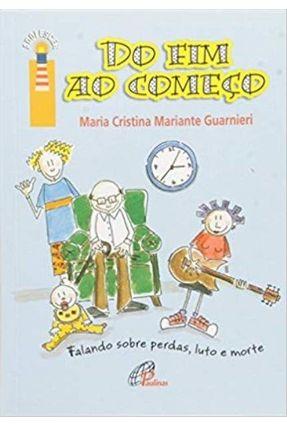 Do Fim Ao Começo - Guarnieri,Maria Cristina Mariante   Hoshan.org