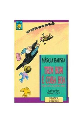 Trem Bom e Coisa Boa - Que Não Se Perde Não - Batista,Marcia   Tagrny.org