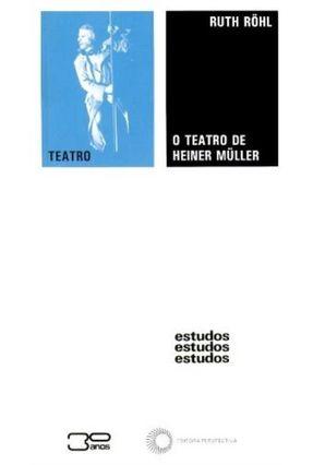 O Teatro de Heiner Muller - Rohl,Ruth | Hoshan.org