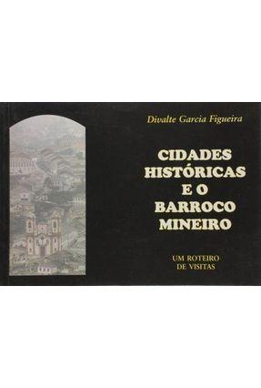 Cidades Históricas e O Barroco Mineiro - Divalte Garcia Figueira pdf epub