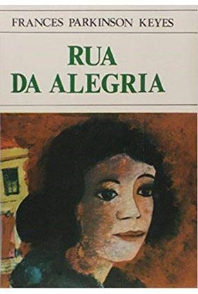 Rua da Alegria - Keyes,Frances Parkinson | Tagrny.org