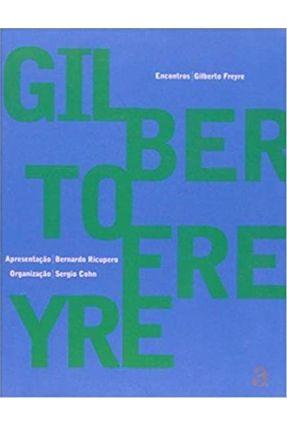 Gilberto Freyre - Encontros - Freyre,Gilberto | Nisrs.org