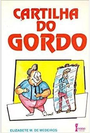 Cartilha do Gordo - Medeiros,Elizabete M. De   Tagrny.org