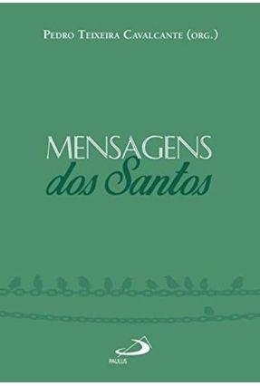 Mensagens Dos Santos - Cavalcante,Pedro Teixeira   Tagrny.org