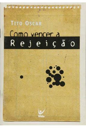 Como Vencer - A Rejeição - Oscar,Tito pdf epub