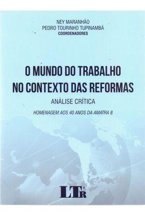 Mundo do Trabalho No Contexto Das Reformas - Maranhao,Ney E Tupinamba. Pedro T. | Tagrny.org