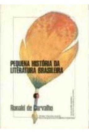 Pequena História da Literatura Brasileira - Ronald de Carvalho pdf epub