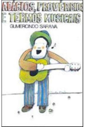 Adágios, Provérbios e Temas Musicais - Saraiva,Gumercindo pdf epub