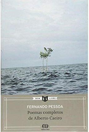 Poemas Completos de Alberto Caeiro - 2ª Ed. 2013 - Col. Bom Livro - Pessoa,Fernando pdf epub