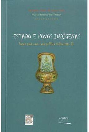 Estado e Povos Indígenas: Bases para uma Nova Política Indigenista II - Maria Barroso-hoffmann Lima,Antonio Carlos de Souza | Nisrs.org