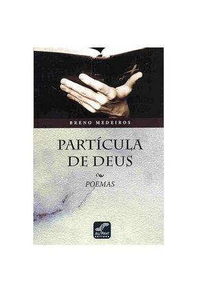 Partícula de Deus - Medeiros,Breno | Nisrs.org