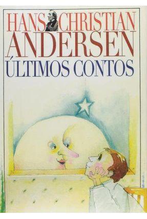 Últimos Contos - Andersen,Hans Christian | Tagrny.org