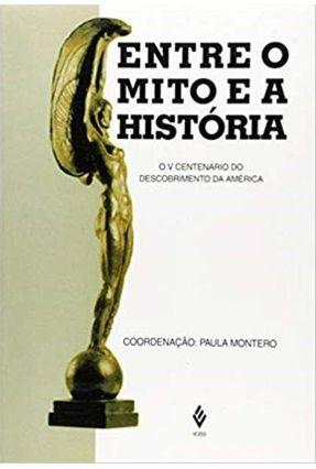 Entre o Mito e A História - Paula Montero   Nisrs.org