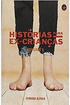 Histórias para Ex-crianças - Volume 1 - Fernand Alphen | Nisrs.org