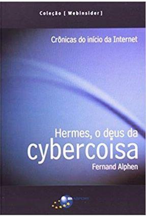 Hermes o Deus da Cybercoisa - Alphen,Fernand | Hoshan.org