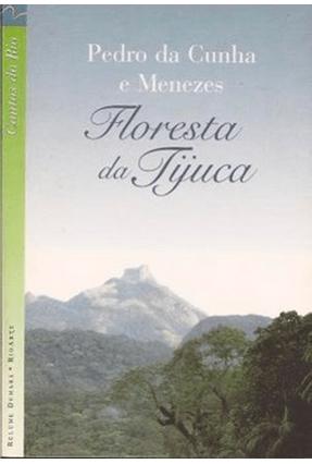 Floresta da Tijuca  - Contos do Rio - Menezes,Pedro da Cunha e pdf epub
