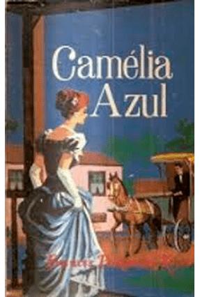 Camélia Azul - Keyes,Frances Parkinson | Hoshan.org
