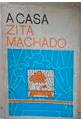 Casa, A - Zita Machado | Tagrny.org