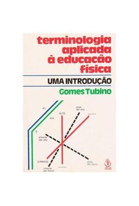 Terminologia Aplicada A Educacao Fisica - Tubino,Gomes pdf epub