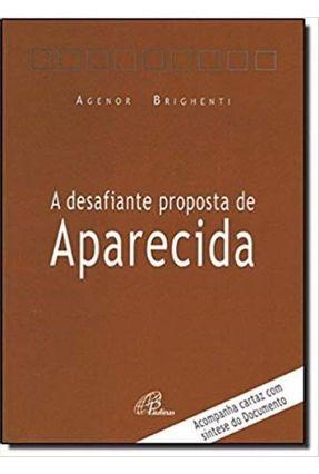 Desafiante Proposta De Aparecida, A - Brighenti,Agenor   Hoshan.org
