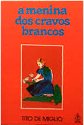Menina Dos Cravos Brancos, A - Miglio,Tito de | Hoshan.org