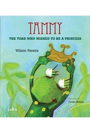 Tammy - The Toad Who Wished To Be A Princess - Callis | Tagrny.org