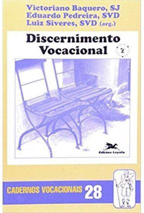 Discernimento Vocacional - Cv 28 ** - Vários Autores | Tagrny.org
