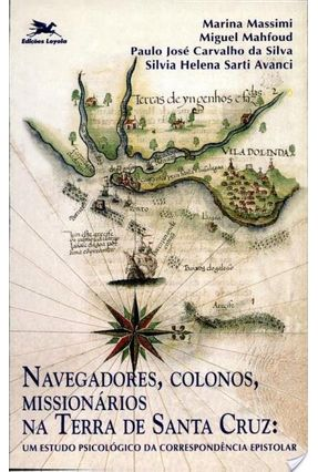 Navegadores, Colonos, Missionários - Um Estudo Psicológico - Vários Autores   Tagrny.org