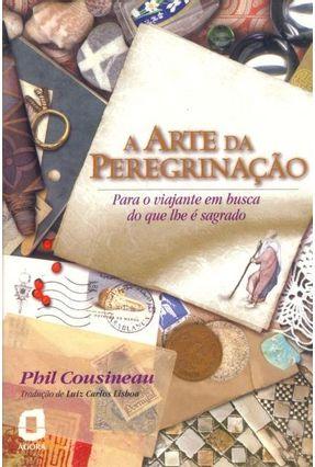 A Arte da Peregrinacao - Cousineau,Phil   Hoshan.org