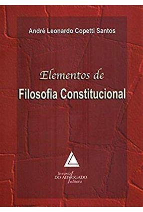 Elementos De Filosofia Constitucional - Santos,André Leonardo Copetti pdf epub