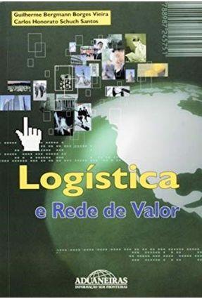 Logística e Rede De Valor - Guilherme Bergmann Vieira e Carlos Honorato S | Tagrny.org