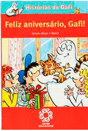 Histórias De Gafi - Feliz Aniversário, Gafi! - Arturo,Blum | Nisrs.org