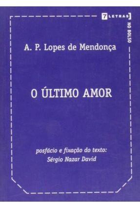 O Último Amor - Mendonça,A. P. Lopes de   Nisrs.org