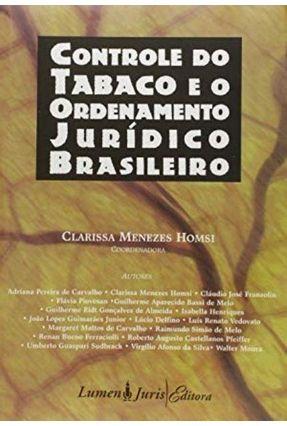 Controle do Tabaco e O Ordenamento Jurídico Brasileiro - Pereira de Carvalho,Adriana Menezes Homsi,Clarissa Franzolin,Cláudio José pdf epub