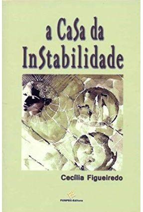 A Casa da Instabilidade - Figueiredo,Cecília | Nisrs.org