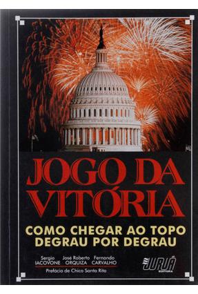 Jogo da Vitoria -C/ Chegar Ao Topo Degrau P/ - Iacovone,Sergio   Hoshan.org