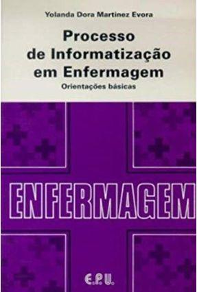 Processo De Informatizacao Em Enfermagem - Evora,Yolanda Dora Martinez | Tagrny.org