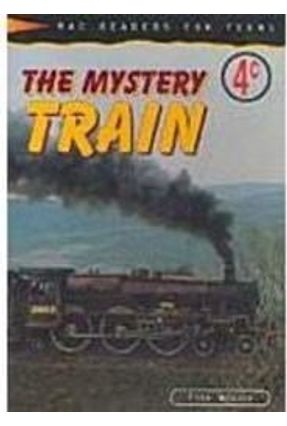The Mystery Train 4C - Mac Readers For Teens - Weaver,Fran | Hoshan.org
