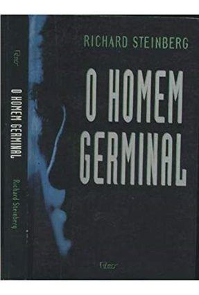 O Homem Germinal - Steinberg,Richard   Hoshan.org