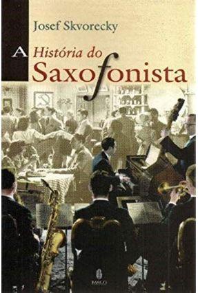A Historia do Saxofonista - Skvorecky,Josef   Hoshan.org