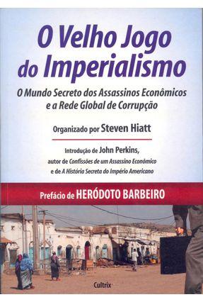O Velho Jogo do Imperialismo - Hiatt,Steven | Hoshan.org