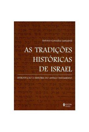 As Tradicoes Historicas de Israel - 2ª Ed. 2015 - Lamadrid,Antonio Gonzalez | Tagrny.org
