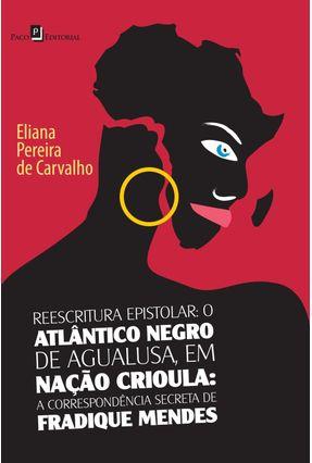 Reescritura Epistolar - Carvalho,Eliana Pereira De   Nisrs.org