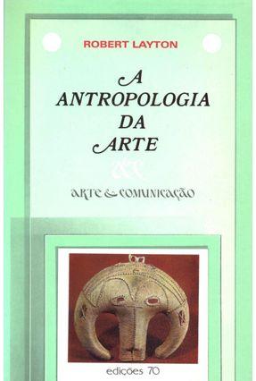 A Arte da Antropologia - Layton,Robert   Hoshan.org