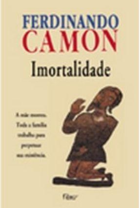 Imortalidade - Camon,Ferdinando | Hoshan.org